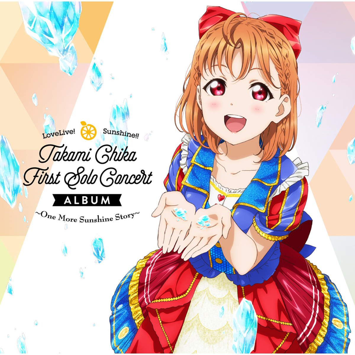 LoveLive! Sunshine!! Takami Chika First Solo Concert Album~ One More Sunshine Story ~
