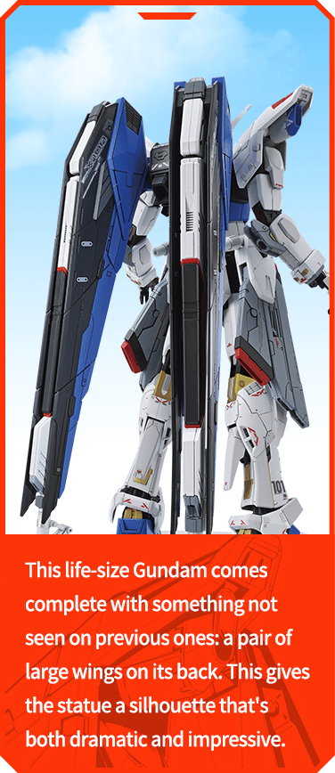 This life-size Gundam comes complete with something not seen on previous ones: a pair of large wings on its back. This gives the statue a silhouette that's both dramatic and impressive.